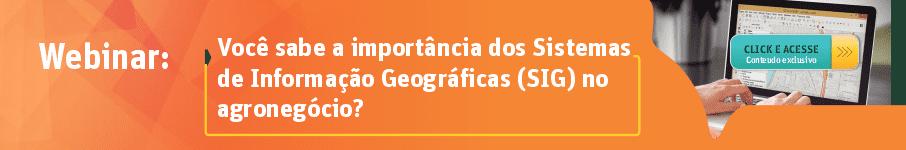 A importância dos Sistemas de Informação Geográficas (SIG) no agronegócio.