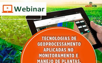 [WEBINAR] Tecnologias de geoprocessamento aplicadas no monitoramento e manejo de plantas.