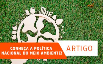 Conheça a Política Nacional do Meio Ambiente!