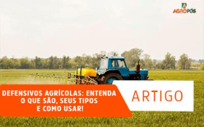 Defensivos Agrícolas: Entenda o que são, seus Tipos e como Usar!