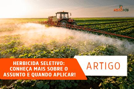 Herbicida Seletivo: Conheça mais sobre o Assunto e Quando Aplicar!