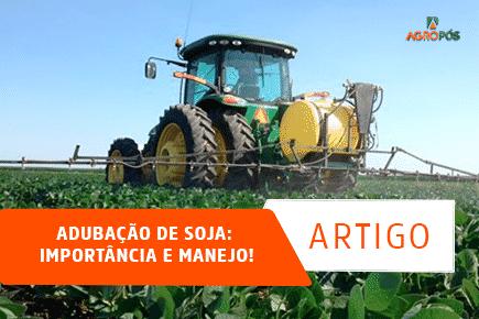 Adubação de Soja: Importância e Manejo!