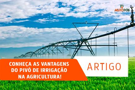 Conheça as Vantagens do Pivô de Irrigação na Agricultura!
